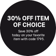30% OFF ITEM OF CHOICE